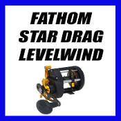 FATHOM - STAR DRAG LEVEL WIND - 1 SPEED