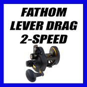 FATHOM - LEVER DRAG - 2 SPEED