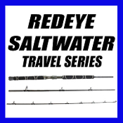 REDEYE SALTWATER TRAVEL SERIES