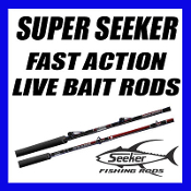 SUPER SEEKER - FAST ACTION LIVE BAIT RODS